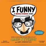 I Funny A Middle School Story, James Patterson