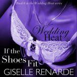 Wedding Heat: If the Shoes Fit, Book 6 in the Wedding Heat Series, Giselle Renarde