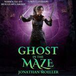 Ghost in the Maze, Jonathan Moeller