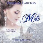 Melt: Snow Queen Retold, Demelza Carlton