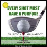 Every Shot Must Have a Purpose How GOLF54 Can Make You a Better Player, Lynn Marriott