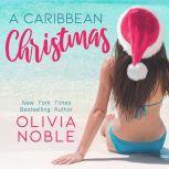 A Caribbean Christmas, Olivia Noble