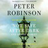 Not Safe After Dark And Other Stories, Peter Robinson