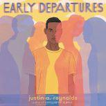 Early Departures, Justin A. Reynolds