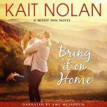 Bring It On Home, Kait Nolan