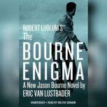 Robert Ludlum's (TM) The Bourne Enigma, Eric Van Lustbader