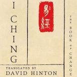I Ching The Book of Change, David Hinton
