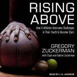 Rising Above How 11 Athletes Overcame Challenges in Their Youth to Become Stars, Gregory Zuckerman