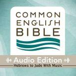 CEB Common English Bible Audio Edition with music - Hebrews-Jude, Common English Bible