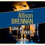 Love Me to Death A Novel of Suspense, Allison Brennan