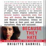 Because They Hate A Survivor of Islamic Terror Warns America, Brigitte Gabriel