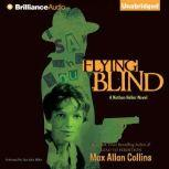 Flying Blind, Max Allan Collins