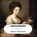 Lady Susan (Dramatic), Jane Austen
