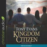 Kingdom Citizen Your Role in Rebuilding a Broken Nation, Tony Evans