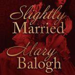 Slightly Married, Mary Balogh