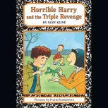 Horrible Harry and the Triple Revenge, Suzy Kline