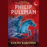 Count Karlstein, Philip Pullman