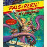 Jasper Dash and the Flame-Pits of Delaware A Pals in Peril Tale, M.T. Anderson