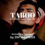 Taboo: The Priests' Confessions, Jim Masters