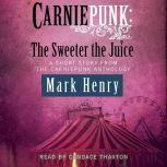 Carniepunk: The Sweeter the Juice, Mark Henry