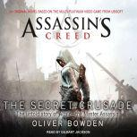 Assassin's Creed: The Secret Crusade, Oliver Bowden