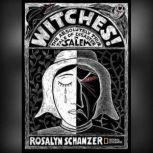 Witches The Absolutely True Tale of Disaster in Salem