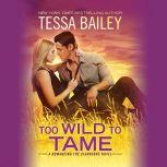 Too Wild to Tame, Tessa Bailey