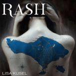 Rash, A Memoir