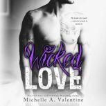 Wicked Love, Michelle A. Valentine