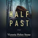 Half Past, Victoria Helen Stone