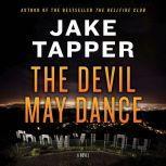The Devil May Dance A Novel, Jake Tapper