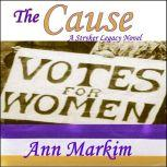 The Cause A Stryker Legacy Novel, Ann Markim