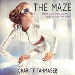 The Maze Three Tales of the Future, Charity Tahmaseb