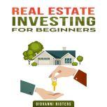 Real Estate Investing for Beginners, Giovanni Rigters
