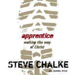 Apprentice Walking the Way of Christ, Steve Chalke