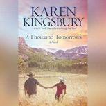 A Thousand Tomorrows, Karen Kingsbury