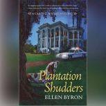Plantation Shudders A Cajun Country Mystery, Ellen Byron