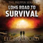 Long Road to Survival The Prepper Series, Lee Bradford