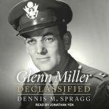 Glenn Miller Declassified, Dennis M. Spragg