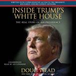 Inside Trump's White House The Real Story of His Presidency, Doug Wead
