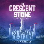 The Crescent Stone, Matt Mikalatos