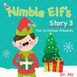 Nimble Elf's Story 3 The Christmas Presents Children Story Books Set, Dr. MC