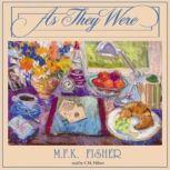 As They Were, M. F. K. Fisher