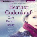 One Breath Away, Heather Gudenkauf