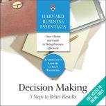 Decision Making 5 Steps to Better Results, Harvard Business Review