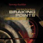 Braking Points A Kate Reilly Mystery, Tammy Kaehler