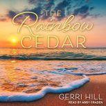 The Rainbow Cedar, Gerri Hill