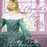 Elizabeth's Hope A Prequel Novella, Betty Bolte