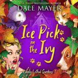 Icepick in the Ivy Book 9: Lovely Lethal Gardens, Dale Mayer