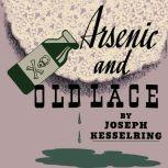Arsenic and Old Lace, Joseph Kesselring